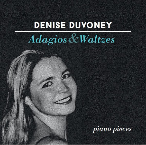 Adagios & Waltzes - piano pieces by Denise Duvoney